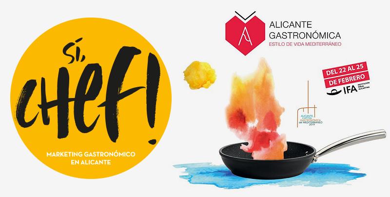 Sí, Chef! estará presente en Alicante Gastronómica 2019