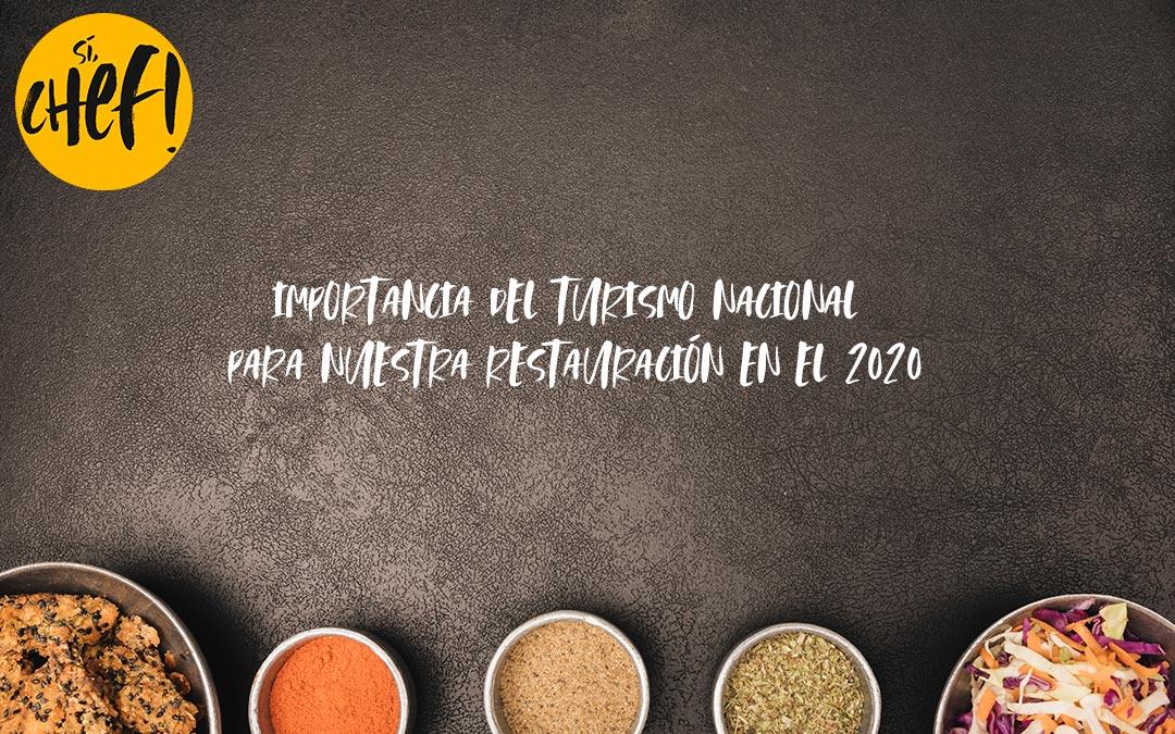 IMPORTANCIA DEL TURISMO NACIONAL PARA NUESTRA RESTAURACIÓN EN EL 2020