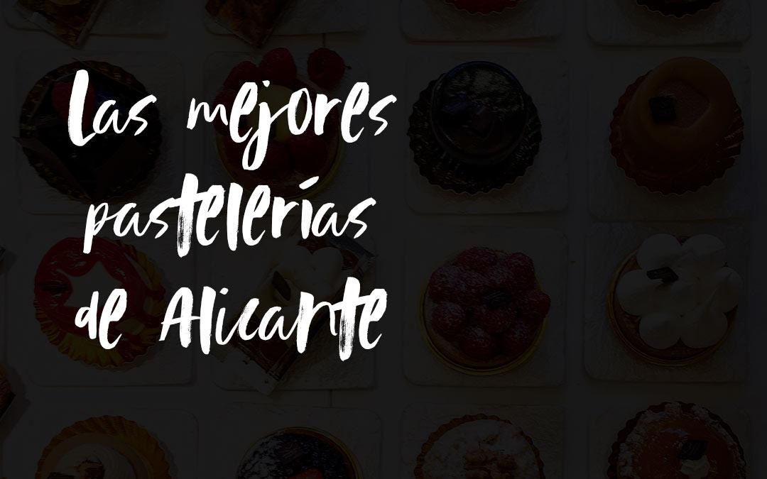 Top 5 pastelerías en Alicante