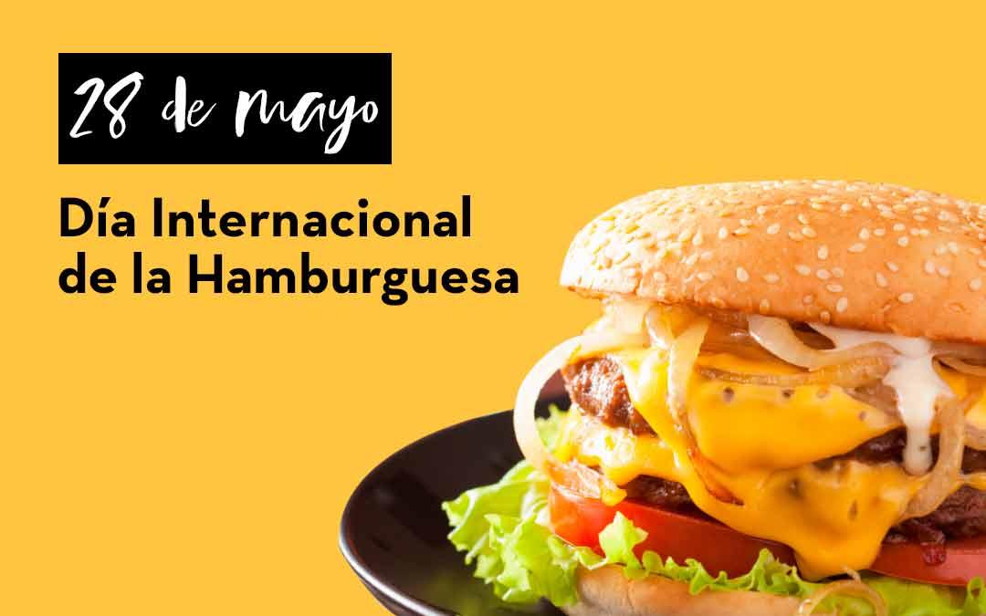 28 de mayo: Día Internacional de la Hamburguesa.